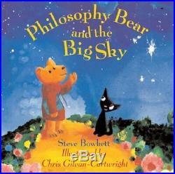 Philosophy Bear and the Big Sky But Why Dev. By Bowkett, Stephen Paperback